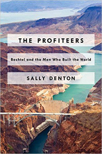 """Sally Denton Sally Denton won an award from Investigative Reporters and Editors for her new book, her eighth, """"The Profiteers: Bechtel and the Men Who Built the World."""""""