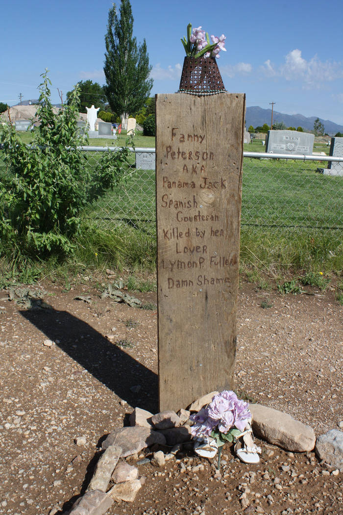 "Deborah Wall A headstone in Pioche's Boot Hill reads ""Fanny Peterson AKA Panama Jack, Spanish courtesan killed by her lover Lyman P. Fuller, Damn Shame."""