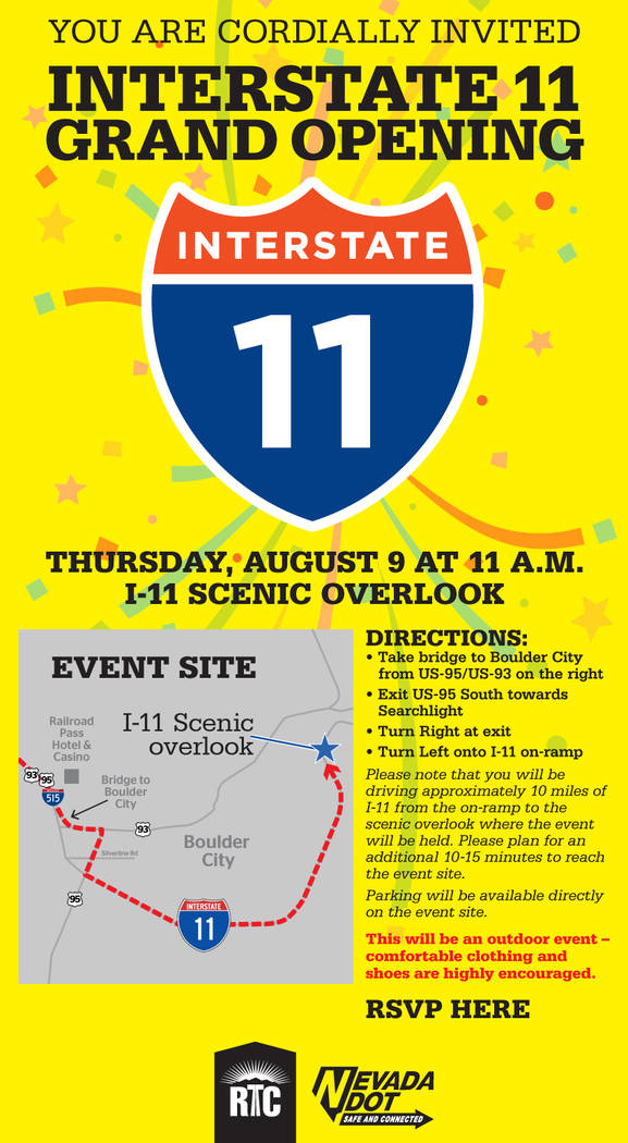 The Regional Transportation Commission of Southern Nevada and Nevada Department of Transportation will host an event at 11 a.m. today, Aug. 9, to mark the opening of a 15-mile stretch Interstate 11.