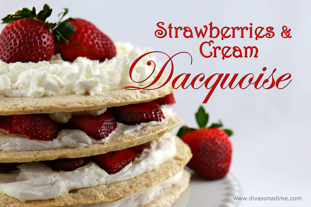 (Patti Diamond) Strawberries and Cream Daquoise looks like an expensive dessert but, with just a few ingredients, is easy to make and budget friendly.