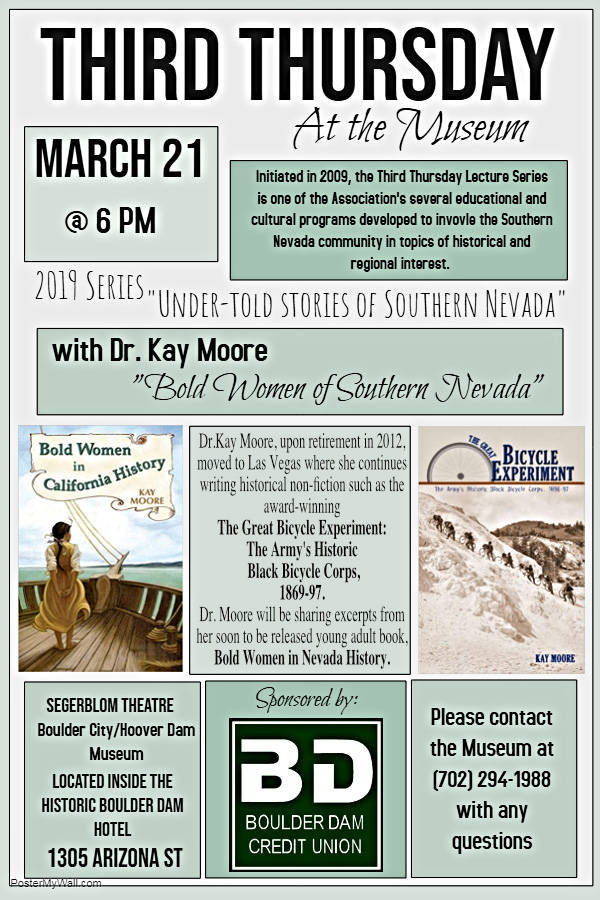 (Boulder City/Hoover Dam Museum) The Boulder City/Hoover Dam Museum is reviving its Third Thursday lecture series. The first presentation, scheduled for 6 p.m. March 21, will feature Kay Moore, w ...