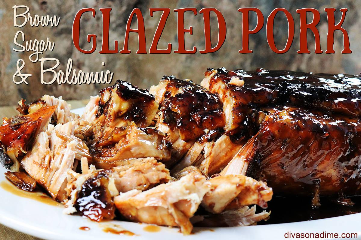 (Patti Diamond) A family favorite pork loin glazed in brown sugar and balsamic vinegar can take ...