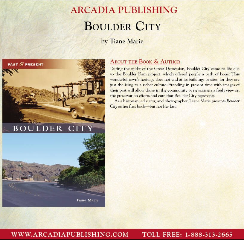 Arcadia Publishing Tiane Marie, manager of the Boulder City/Hoover Dam Museum and its collectio ...